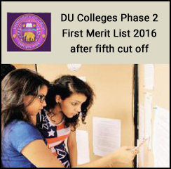 DU Colleges Phase 2 First Merit List 2016 after fifth cut off