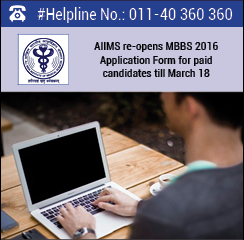 AIIMS re-opens MBBS 2016 Application Form for paid candidates till March 18