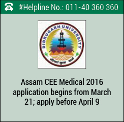 Assam CEE Medical 2016 application begins from March 21; apply before April 9