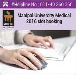 Manipal University Medical 2016 slot booking