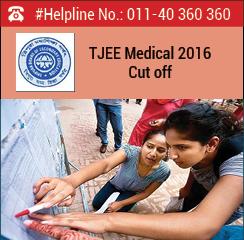 TJEE Medical 2016 Cut off
