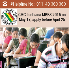 CMC Ludhiana MBBS 2016 on May 17; apply before April 25