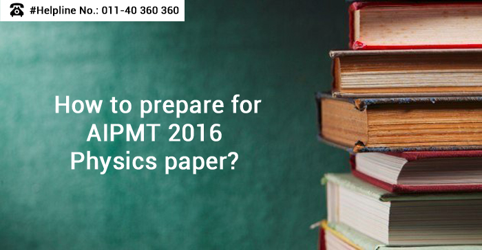 How to prepare for AIPMT 2016 Physics paper?