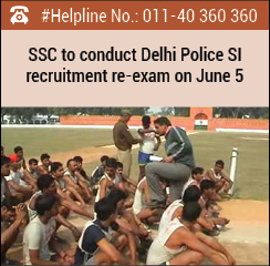 SSC to conduct Delhi Police SI recruitment re-exam on June 5