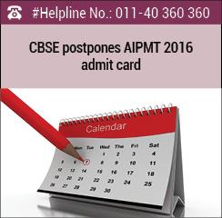 CBSE postpones AIPMT 2016 admit card