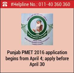 Punjab PMET 2016 application begins from April 4; apply before April 30