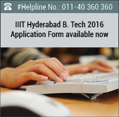 IIIT Hyderabad B. Tech 2016 Application Form available now