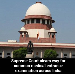 Supreme Court clears way for common medical entrance examination across India