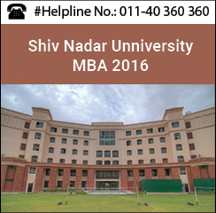 Shiv Nadar University announces MBA admissions 2016