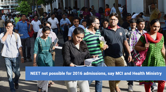 NEET not possible for 2016 admissions, say MCI and Health Ministry