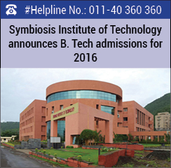 Symbiosis Institute of Technology announces B. Tech admissions for 2016