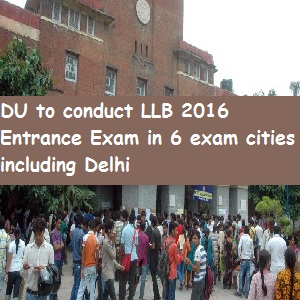 DU to conduct LLB 2016 Entrance Exam in 6 cities; offer 10% cut-off relaxation to OBCs