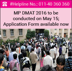 MP DMAT 2016 to be conducted on May 15; Application Form available now