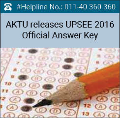 AKTU releases UPSEE 2016 Official Answer Key
