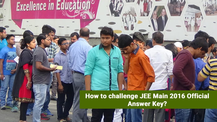 How to challenge JEE Main 2016 Official Answer Key