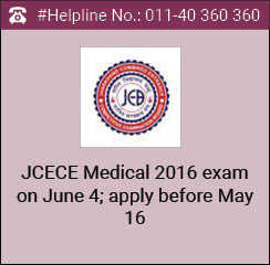JCECE Medical 2016 exam on June 5; apply before May 16