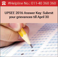 UPSEE 2016 Answer Key: Submit your grievances till April 30