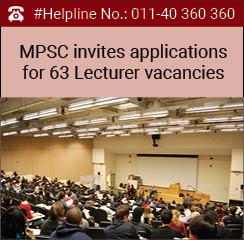 MPSC invites applications for 63 Lecturer vacancies
