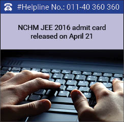 NCHM JEE 2016 admit card released on April 21
