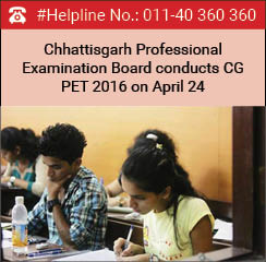 Chhattisgarh Professional Examination Board conducts CG PET 2016 on April 24