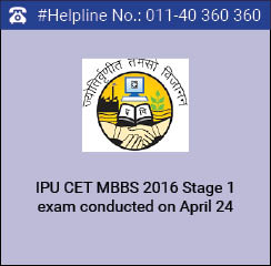 IPU CET MBBS 2016 Stage 1 exam conducted on April 24