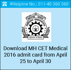 Download MH CET Medical 2016 admit card from April 25 to April 30