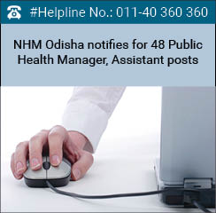 NHM Odisha notifies for 48 Public Health Manager, Assistant posts