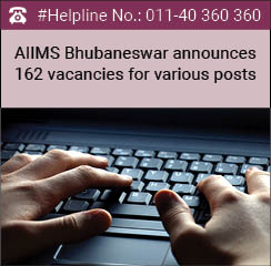 AIIMS Bhubaneswar announces 162 vacancies for various posts