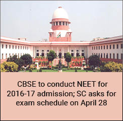CBSE to conduct NEET for 2016-17 admission; SC asks for exam schedule on April 28