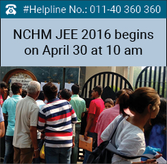 NCHM JEE 2016 begins on April 30