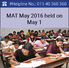 MAT May 2016 held on May 1; Computer based test from May 7