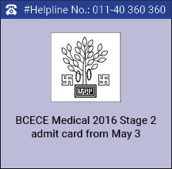 BCECE Medical 2016 Stage 2 admit card available from May 3