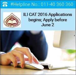 ILI CAT 2016 Applications begins; Apply before June 2