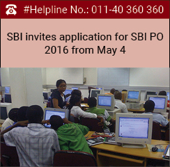 SBI invites application for SBI PO 2016 from May 4