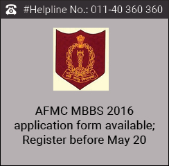 AFMC MBBS 2016 application form available; Register before May 20