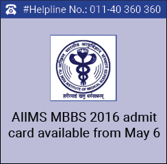AIIMS MBBS 2016 admit card available from May 6