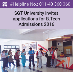SGT University invites applications for B.Tech Admissions 2016