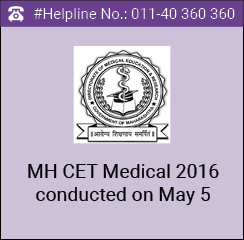 MH CET Medical 2016 conducted on May 5