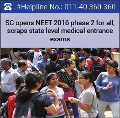 SC opens NEET 2016 phase 2 for all; scraps state level medical entrance exams
