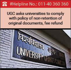 UGC asks universities to comply with policy of non-retention of original documents, fee refund