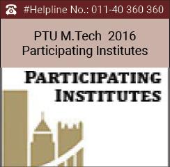 PTU M Tech 2016 Participating Institutes – Check here