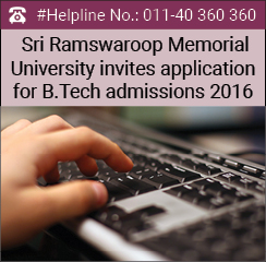 Shri Ramswaroop Memorial University invites application for B.Tech admissions 2016