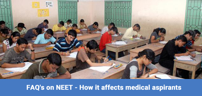 FAQ's on NEET - How it affects medical aspirants