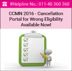 CCMN 2016 - Cancellation Portal for Wrong Eligibility Available Now!