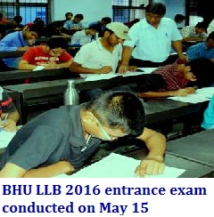 BHU LLB 2016 entrance exam conducted on May 15 at 16 cities