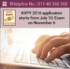 KVPY 2016 application starts from July 10; Exam on November 6