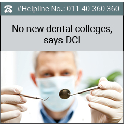 No new dental colleges, says DCI