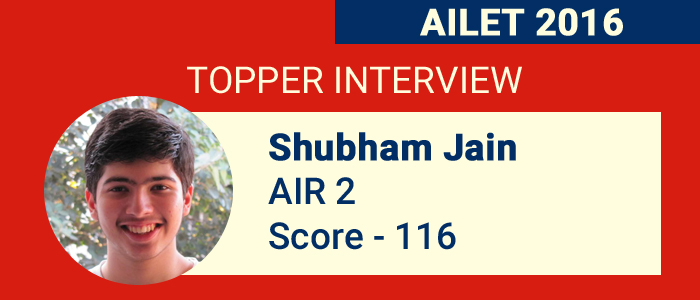 AILET 2016 Topper Interview: Making the most of each day helped me crack the exam, says Shubham Jain, AIR 2