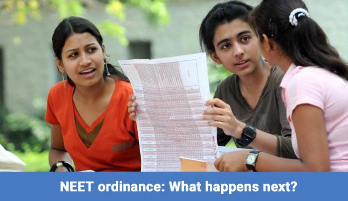 NEET ordinance: What happens next?
