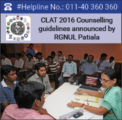 CLAT 2016 Counselling guidelines announced by RGNUL Patiala